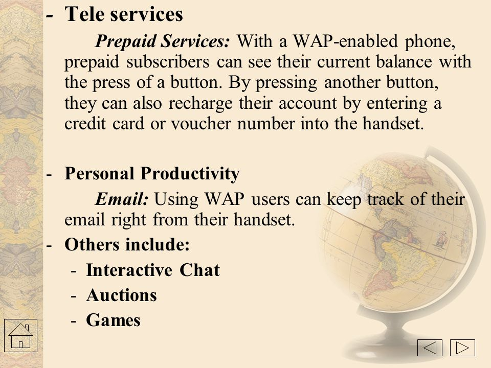 USAGE - Corporate Applications: Sales force automation where sales people use their WAP enabled handsets to get instant, direct access to the latest p