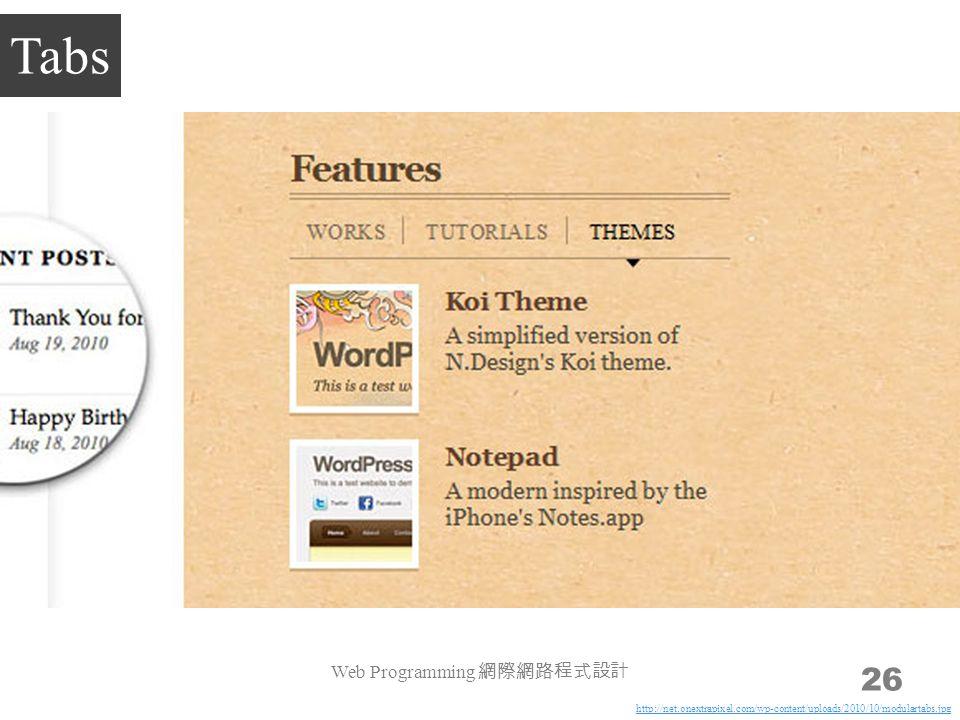 Web Programming 網際網路程式設計 26 Tabs