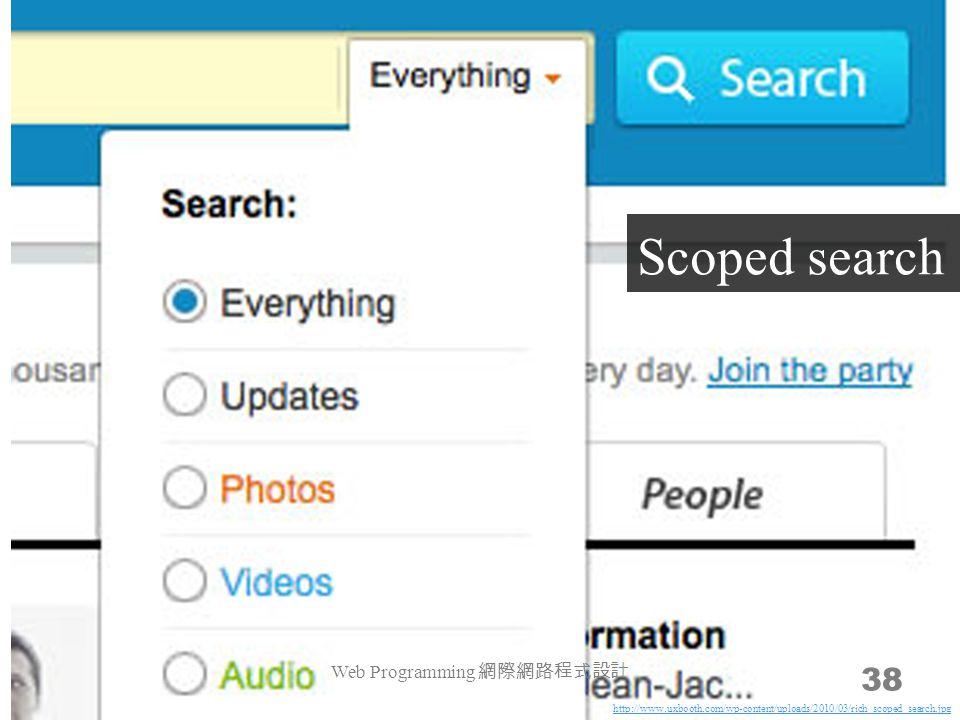 Web Programming 網際網路程式設計 38 Scoped search