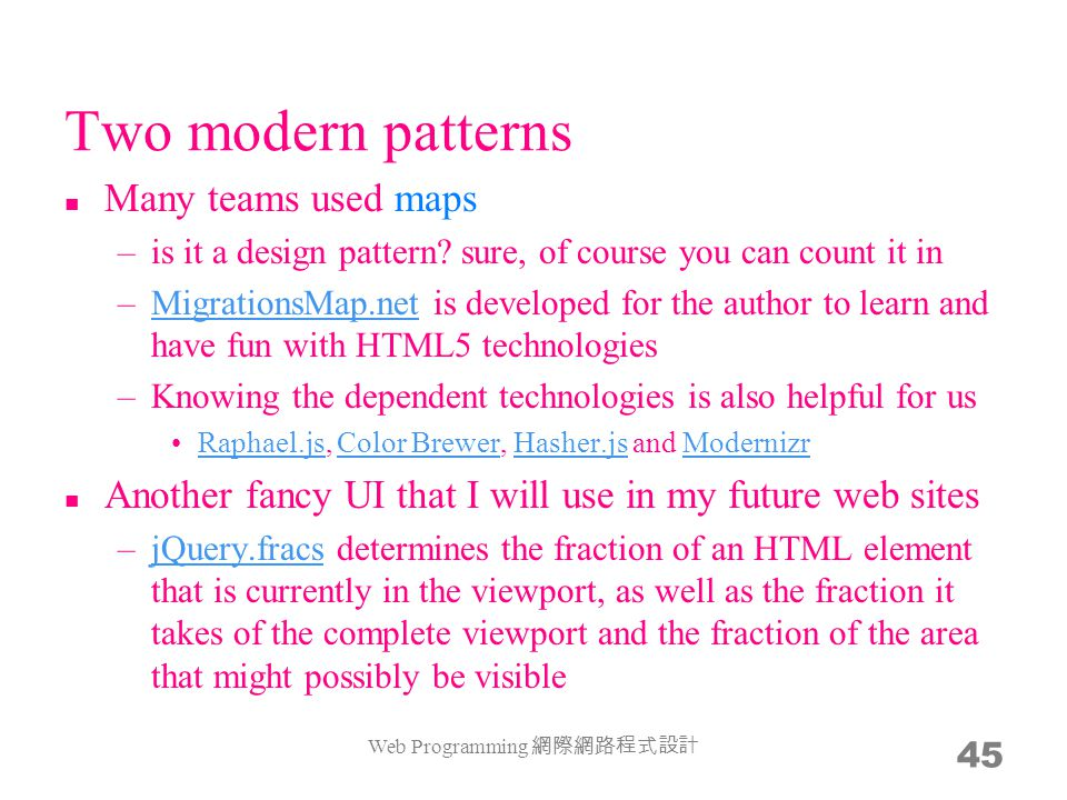 Two modern patterns Many teams used maps –is it a design pattern.