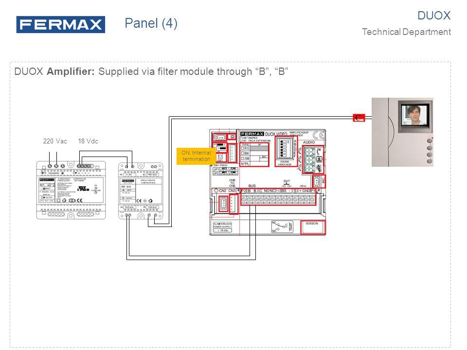 "DUOX Amplifier: Supplied via filter module through ""B"", ""B"" DUOX Technical Department Panel (4) 220 Vac 18 Vdc 4812 ON: Internal termination"