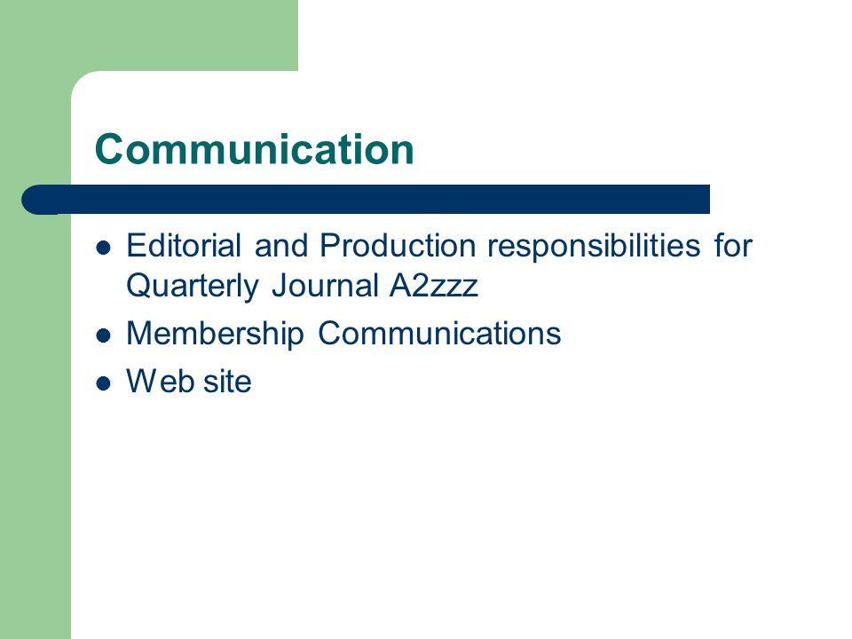 Communication Editorial and Production responsibilities for Quarterly Journal A2zzz Membership Communications Web site