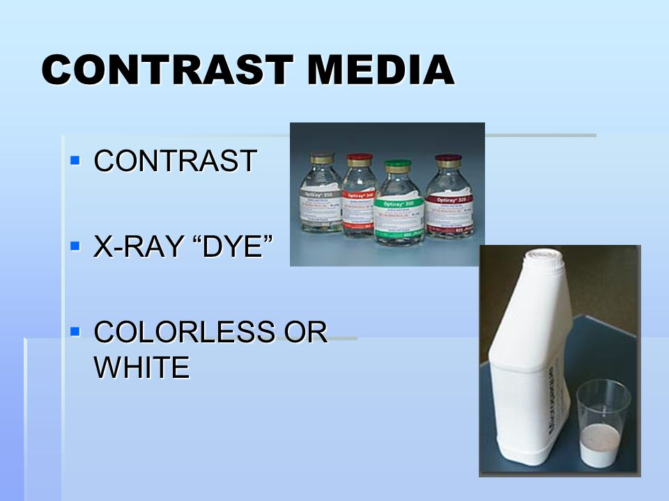 Iodine Contrast Material Ionic Iodine Contrast –Anion - –Cation + –More patient allergic reactions Non-Ionic Contrast –Less patient allergic reactions