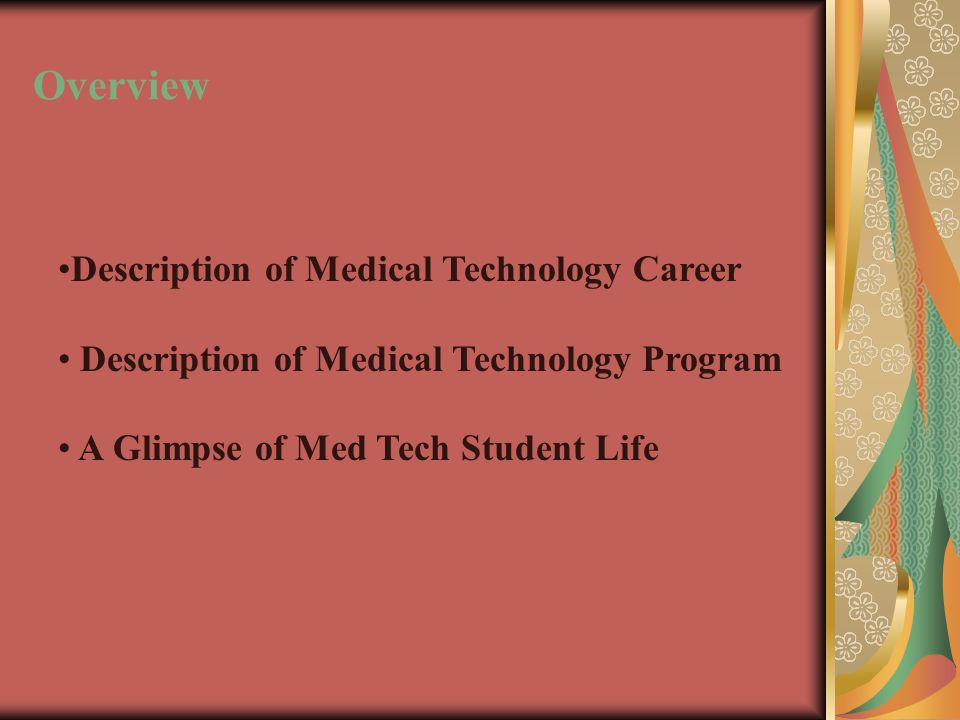 Why become a Medical Technologist. Educated as a generalist, so lots of variation.