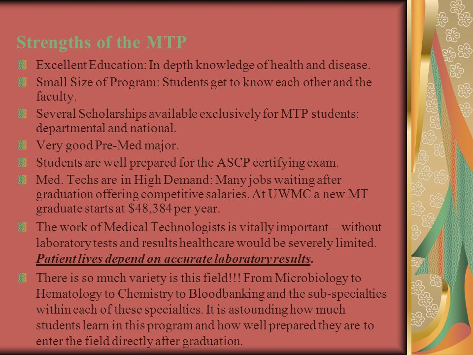 Strengths of the MTP Excellent Education: In depth knowledge of health and disease.
