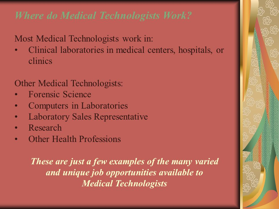 Where do Medical Technologists Work.