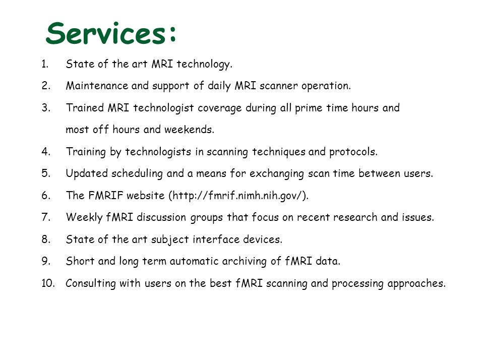 Services: 1.State of the art MRI technology.