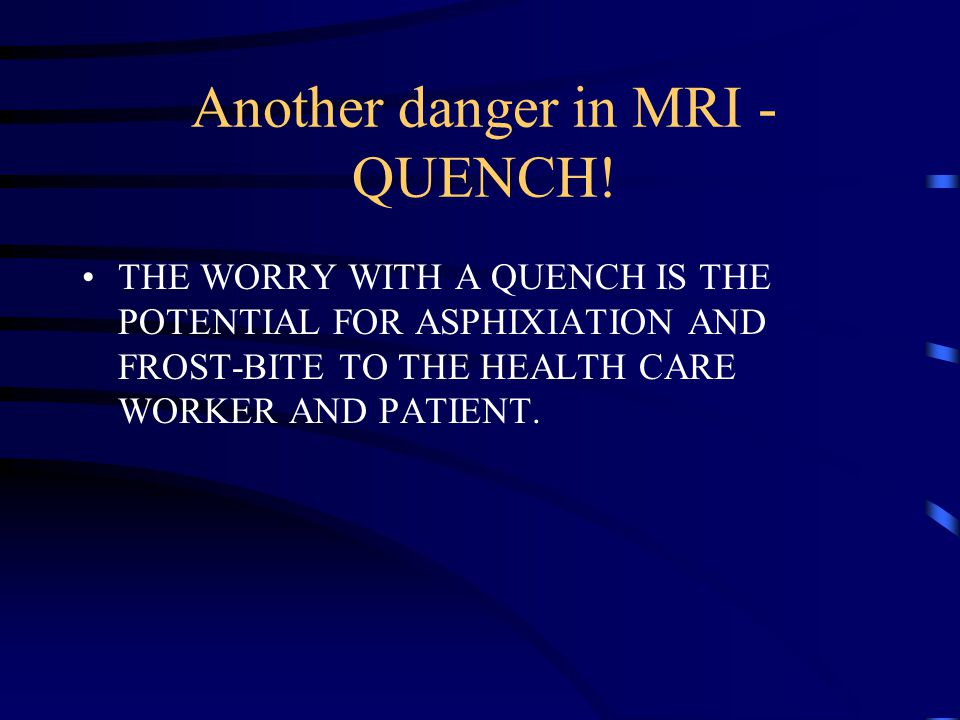 Another danger in MRI - QUENCH.