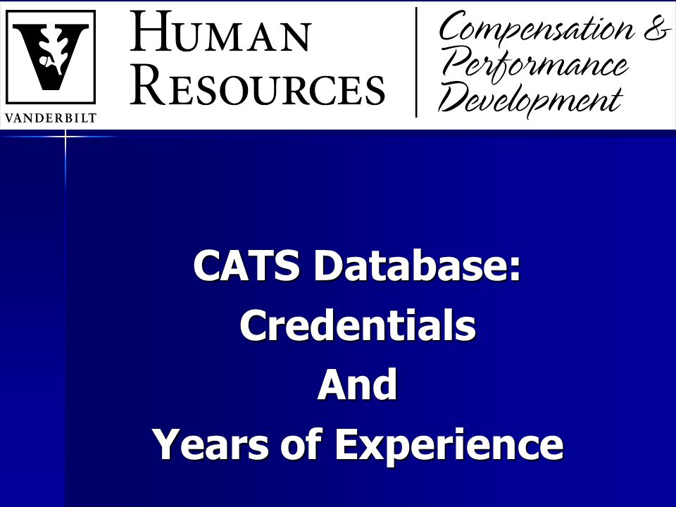 CATS Database: CredentialsAnd Years of Experience