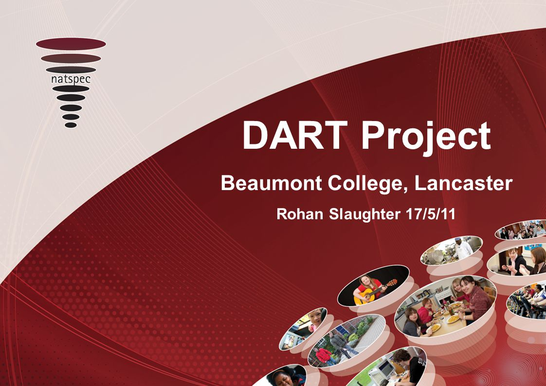 About Beaumont College Independent Specialist College based in Lancaster 91 learners, 330 FTE staff Ofsted Outstanding LSIS Beacon Status Curriculum focussed on personal development, independence, skills for life Creative arts specialism