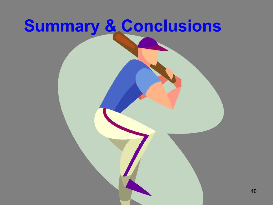 48 Summary & Conclusions