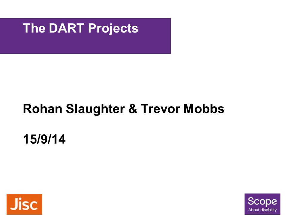Rohan Slaughter & Trevor Mobbs 15/9/14 The DART Projects