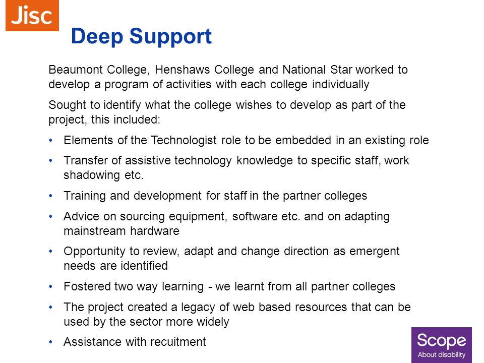 Deep Support Beaumont College, Henshaws College and National Star worked to develop a program of activities with each college individually Sought to i