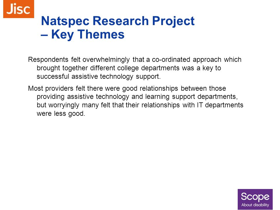 Natspec Research Project – Key Themes Respondents felt overwhelmingly that a co-ordinated approach which brought together different college department