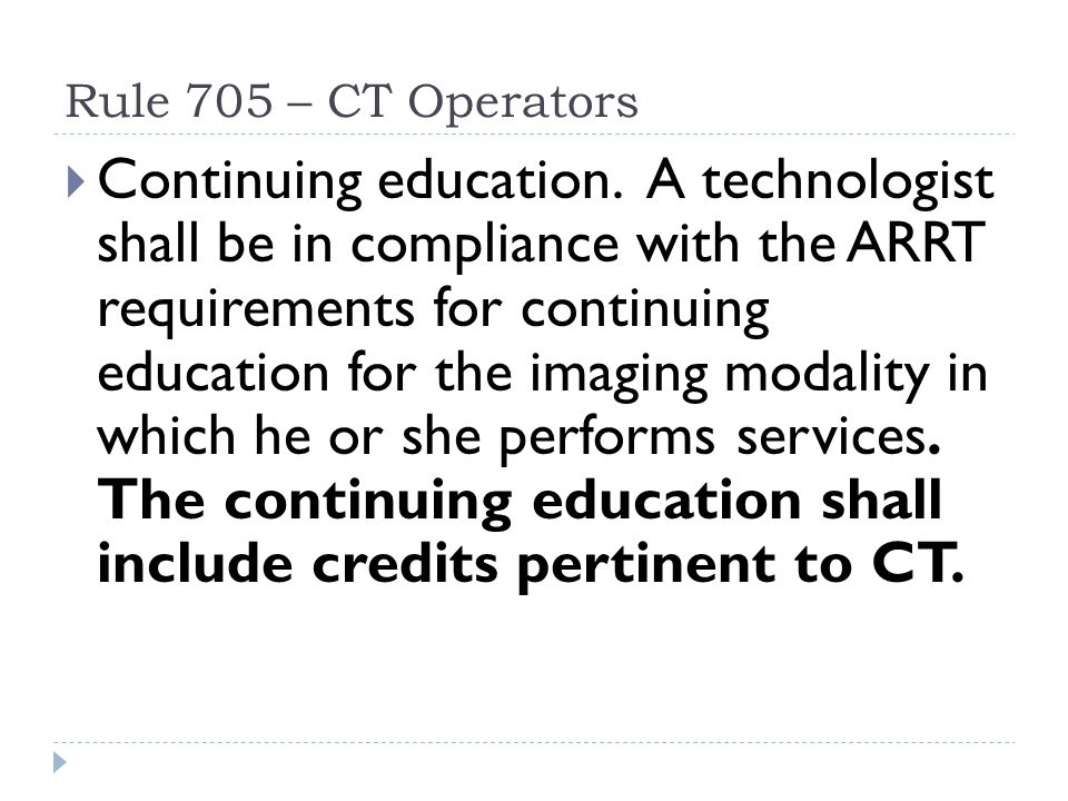 Rule 705 – CT Operators  Continuing education.