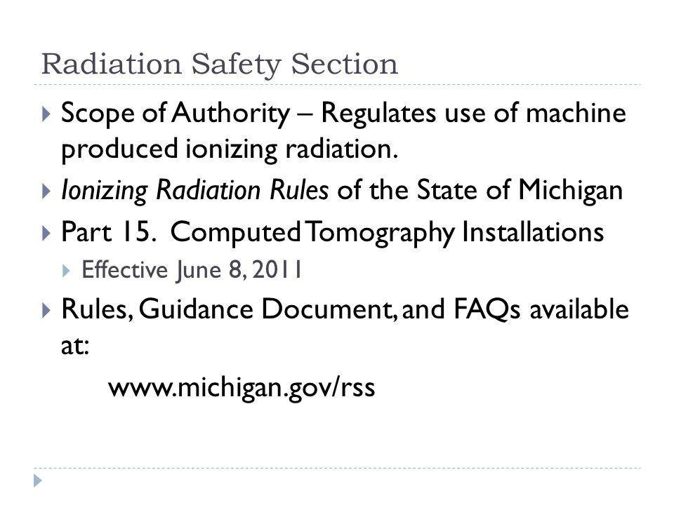  Scope of Authority – Regulates use of machine produced ionizing radiation.