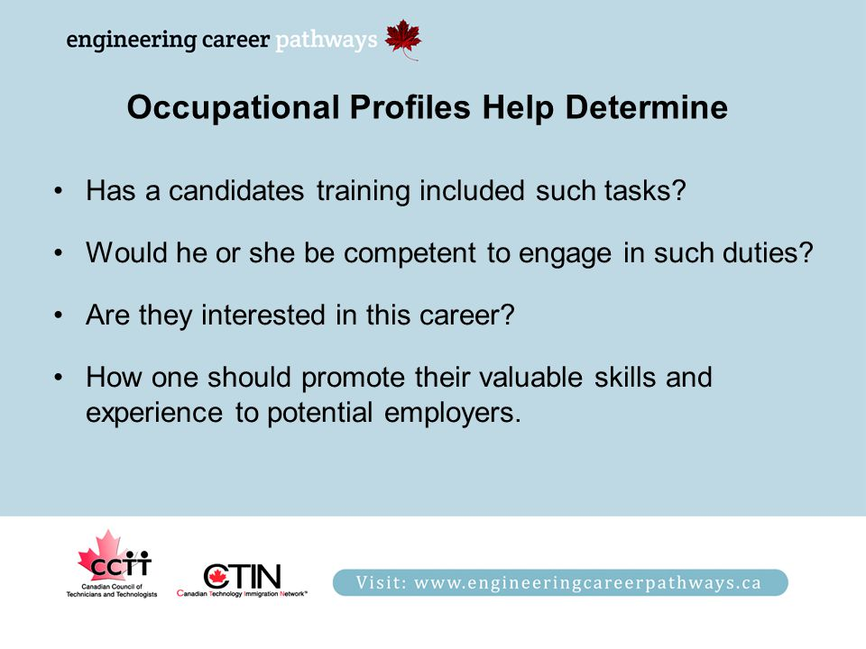 Occupational Profiles Help Determine Has a candidates training included such tasks? Would he or she be competent to engage in such duties? Are they in