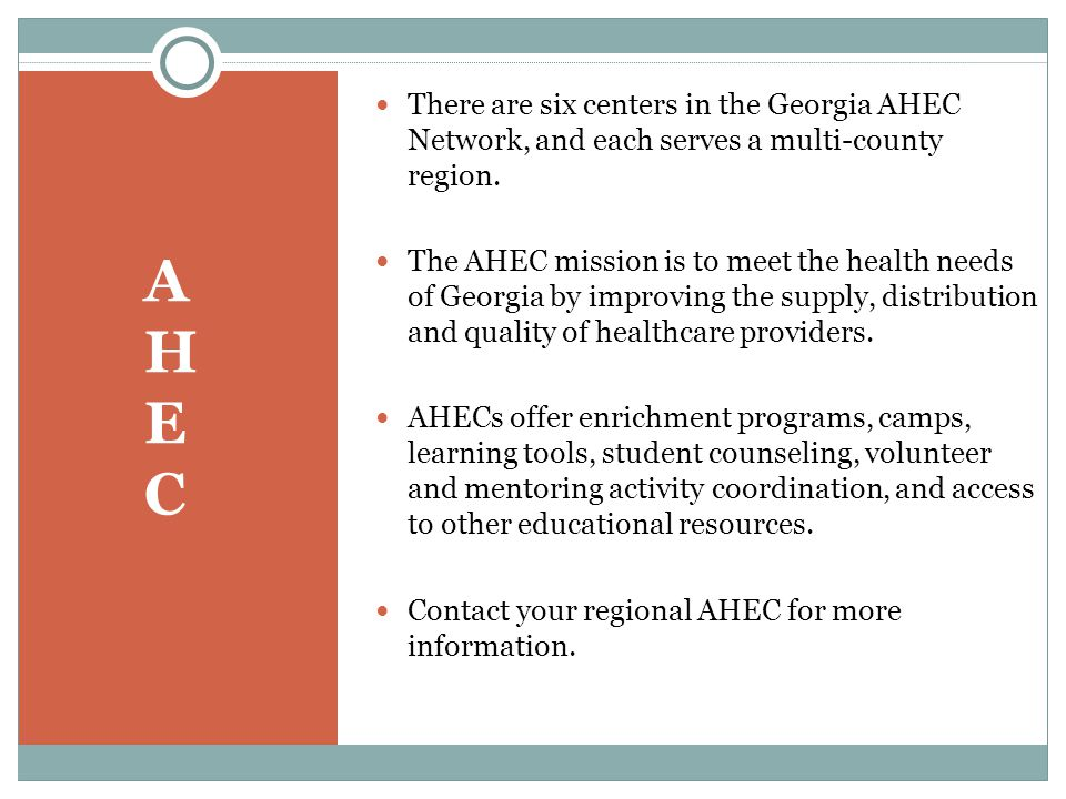 AHECAHEC There are six centers in the Georgia AHEC Network, and each serves a multi-county region.