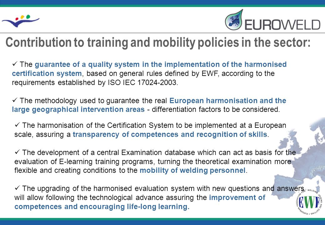 Contribution to training and mobility policies in the sector: The guarantee of a quality system in the implementation of the harmonised certification