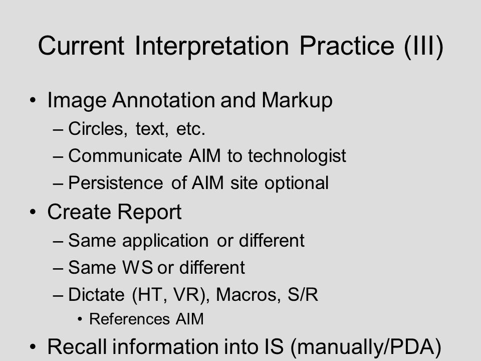 Current Interpretation Practice (III) Image Annotation and Markup –Circles, text, etc.