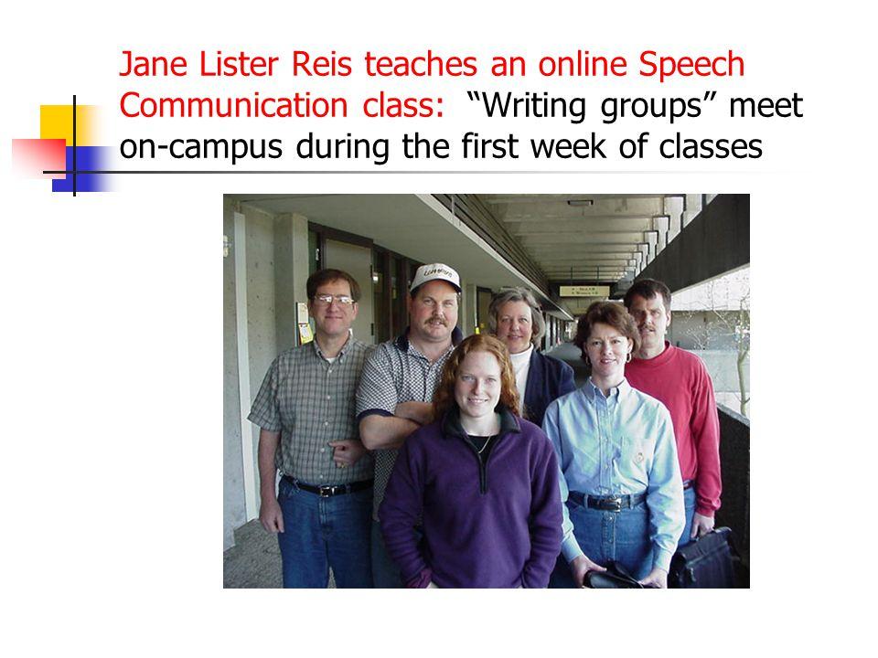 Jane Lister Reis teaches an online Speech Communication class: Writing groups meet on-campus during the first week of classes