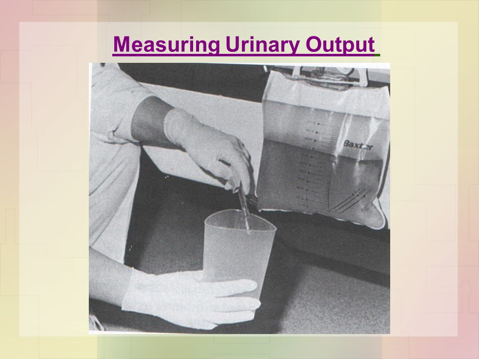 Measuring Urinary Output