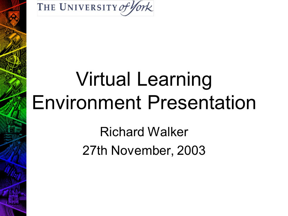 E-learning – Current Position (b) HEFCE Capital Round 3 bid –Requirements gathering Departmental audit – summer (FELT / best practices) Student survey ( – 1Dec.) www.york.ac.uk/systems/feedback/user www.york.ac.uk/systems/feedback/user WP & Careers External consultation (Oxford, Sheffield) –Two specifications being compiled Helicopter view document –Short and palatable Detailed specification –Consultation & staff awareness VLE Awareness Conference – 26 November Departmental feedback on specifications (Jan.