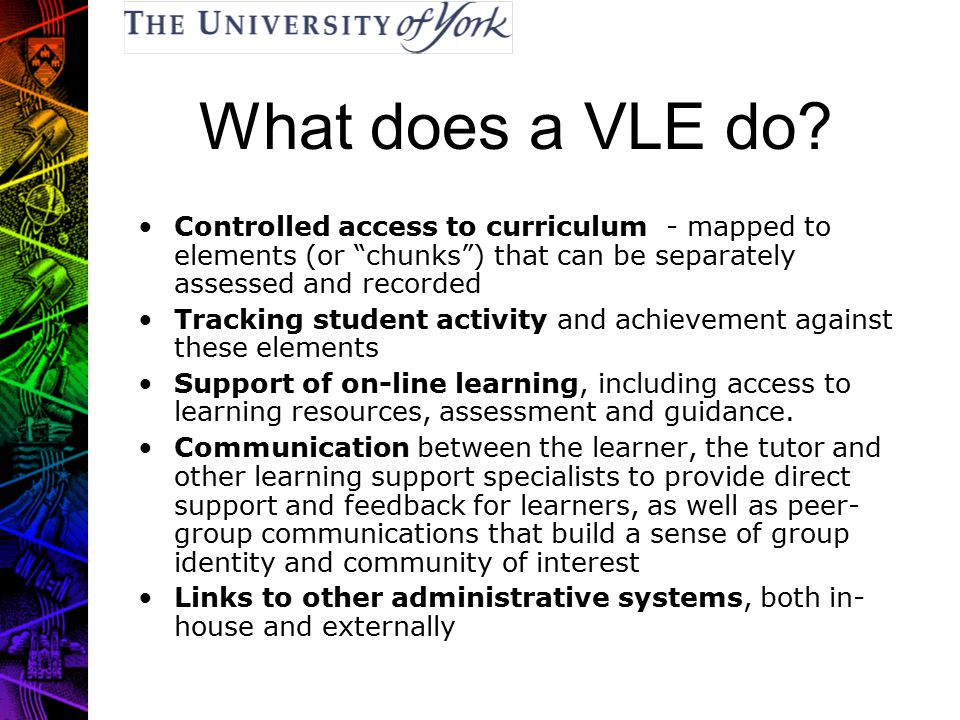 What does a VLE do.