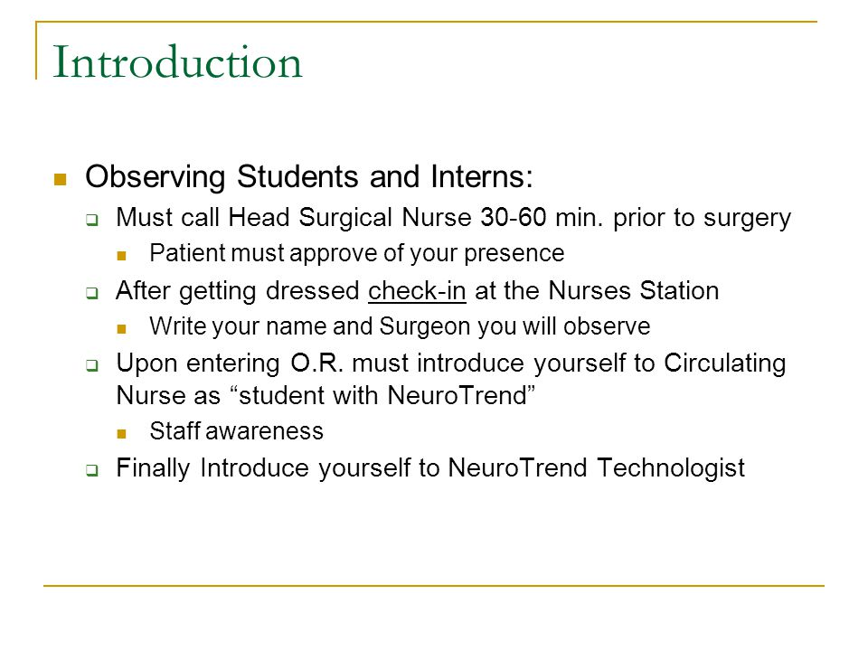 Introduction Observing Students and Interns:  Must call Head Surgical Nurse 30-60 min.