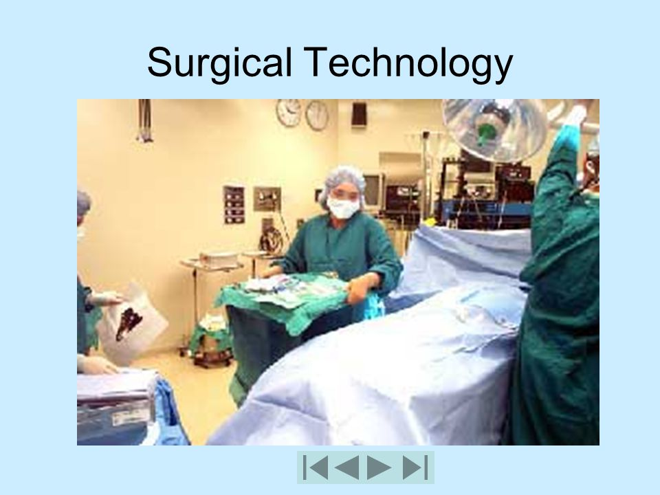 Consider Surgical Technology Where – Bismarck State College When – At least 4 semesters after high school (could be more due to prerequisite for Anatomy and Physiology) How – Come by and visit with one of the admissions counselors or one of the instructors about admission