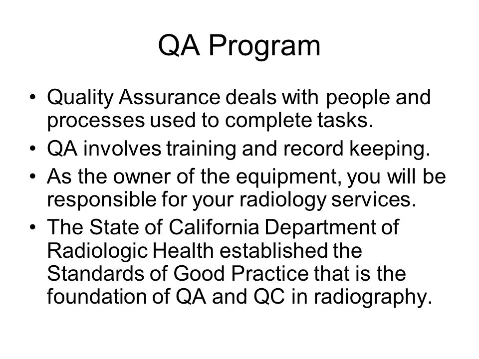 QA Program Quality Assurance deals with people and processes used to complete tasks.
