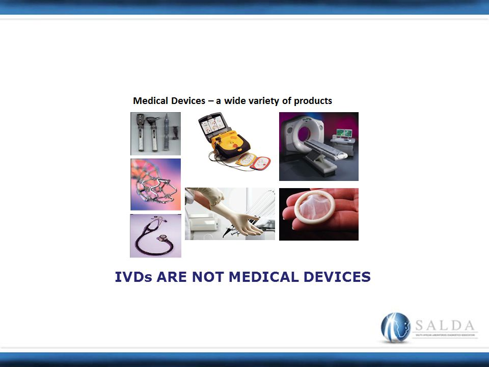 IVDs ARE NOT USED IN OR ON THE BODY