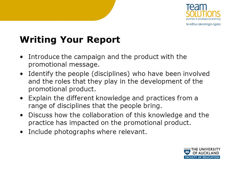 Writing Your Report Introduce the campaign and the product with the promotional message.