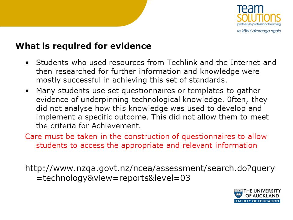 What is required for evidence Students who used resources from Techlink and the Internet and then researched for further information and knowledge were mostly successful in achieving this set of standards.