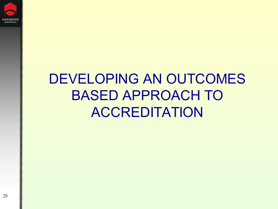 20 DEVELOPING AN OUTCOMES BASED APPROACH TO ACCREDITATION