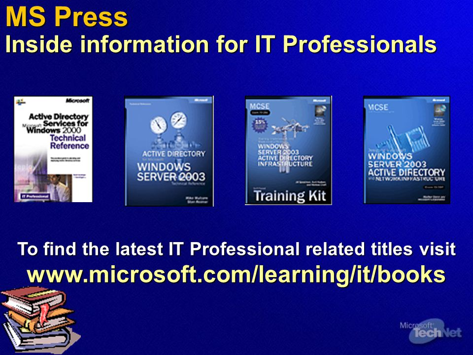 MS Press Inside information for IT Professionals To find the latest IT Professional related titles visit www.microsoft.com/learning/it/books