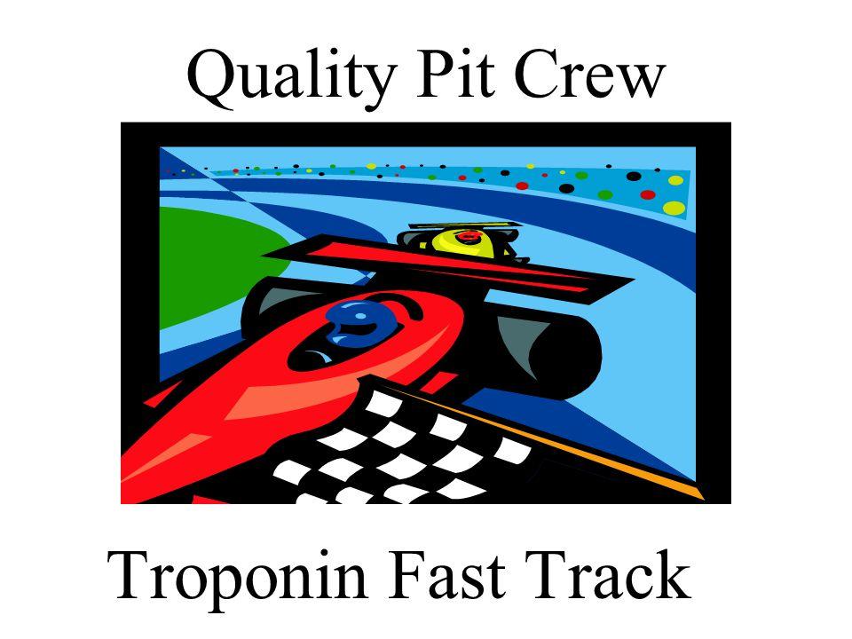 Quality Pit Crew Troponin Fast Track