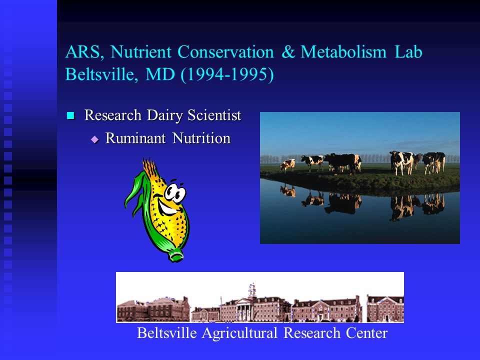 ARS, Poultry Research Laboratory Georgetown, DE (1992-1994) Research Physiologist (Poultry)  Growth & Development Delmarva Poultry Industry Improve the Lean-to-Fat Ratio of Broiler Chickens UMES