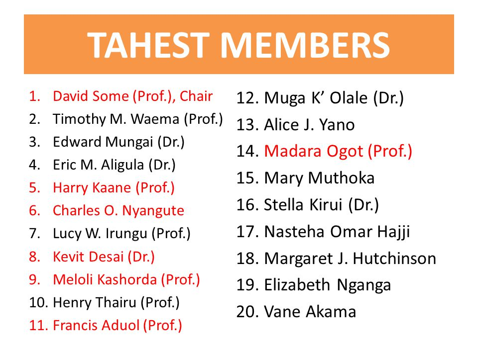 TAHEST MEMBERS 1.David Some (Prof.), Chair 2.Timothy M.