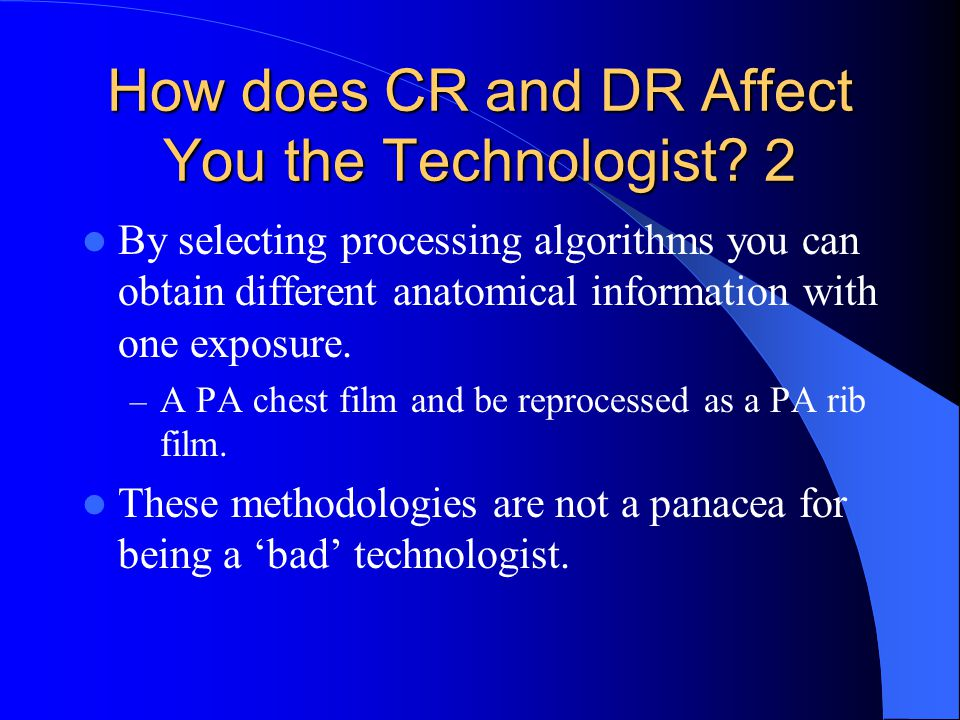 How does CR and DR Affect You the Technologist.