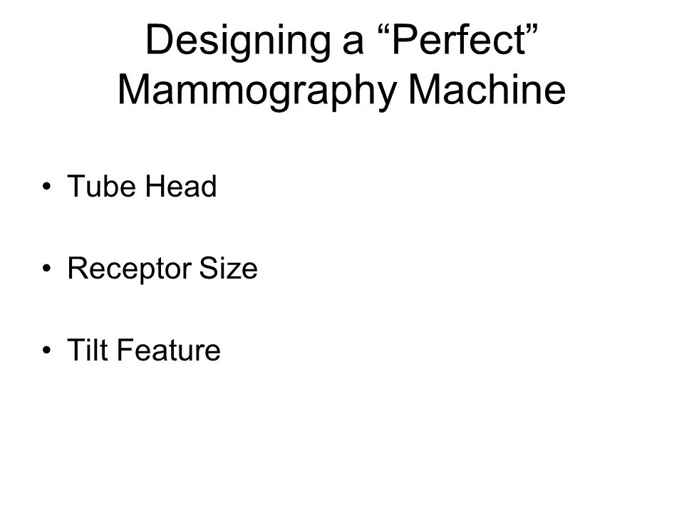 Designing a Perfect Mammography Machine Tube Head Receptor Size Tilt Feature