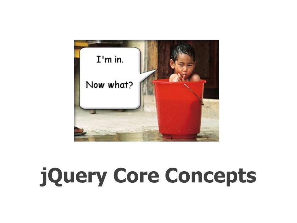 jQuery Core Concepts