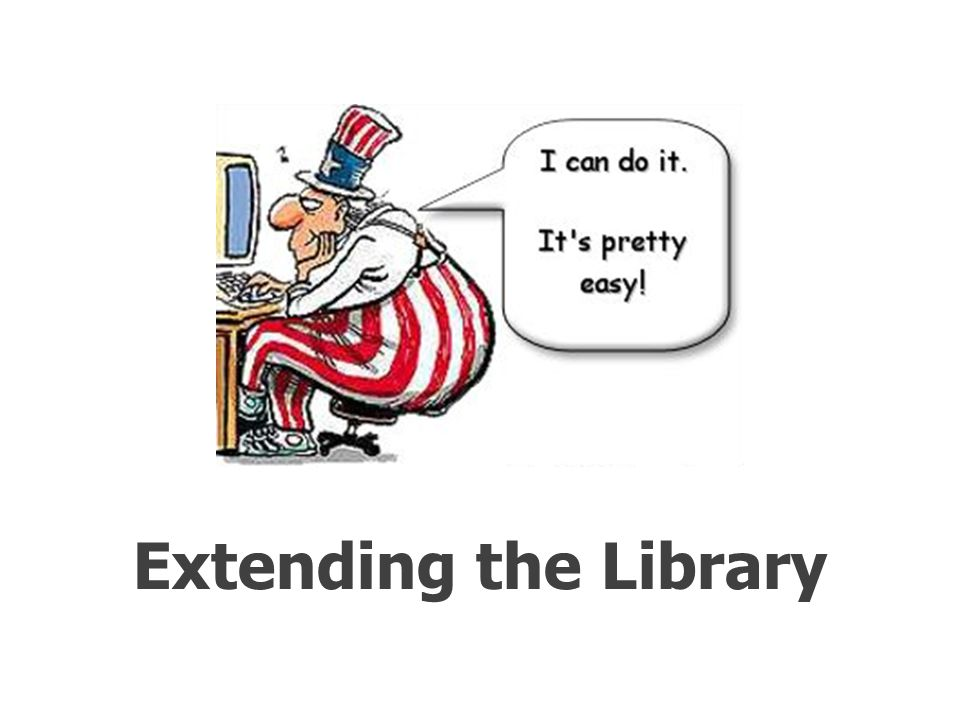 Extending the Library