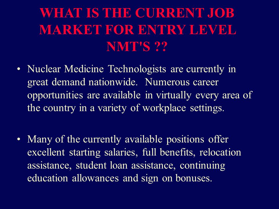 WHAT IS THE CURRENT JOB MARKET FOR ENTRY LEVEL NMT S .