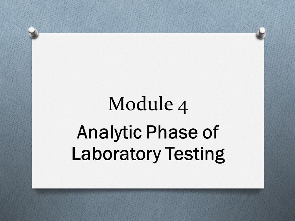 Module 4 Analytic Phase of Laboratory Testing