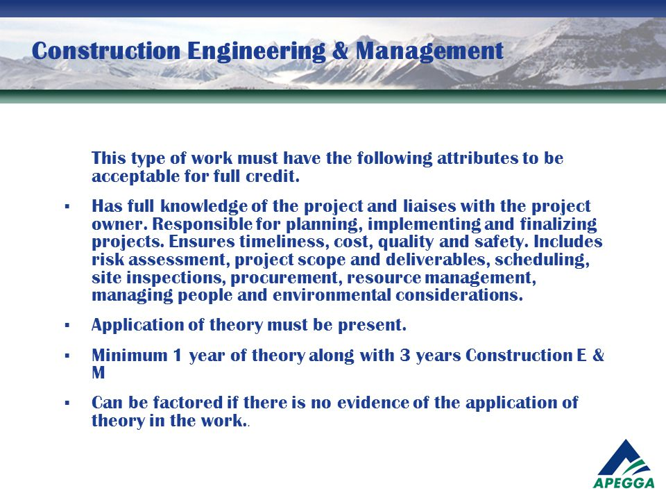 Construction Engineering & Management This type of work must have the following attributes to be acceptable for full credit.  Has full knowledge of t