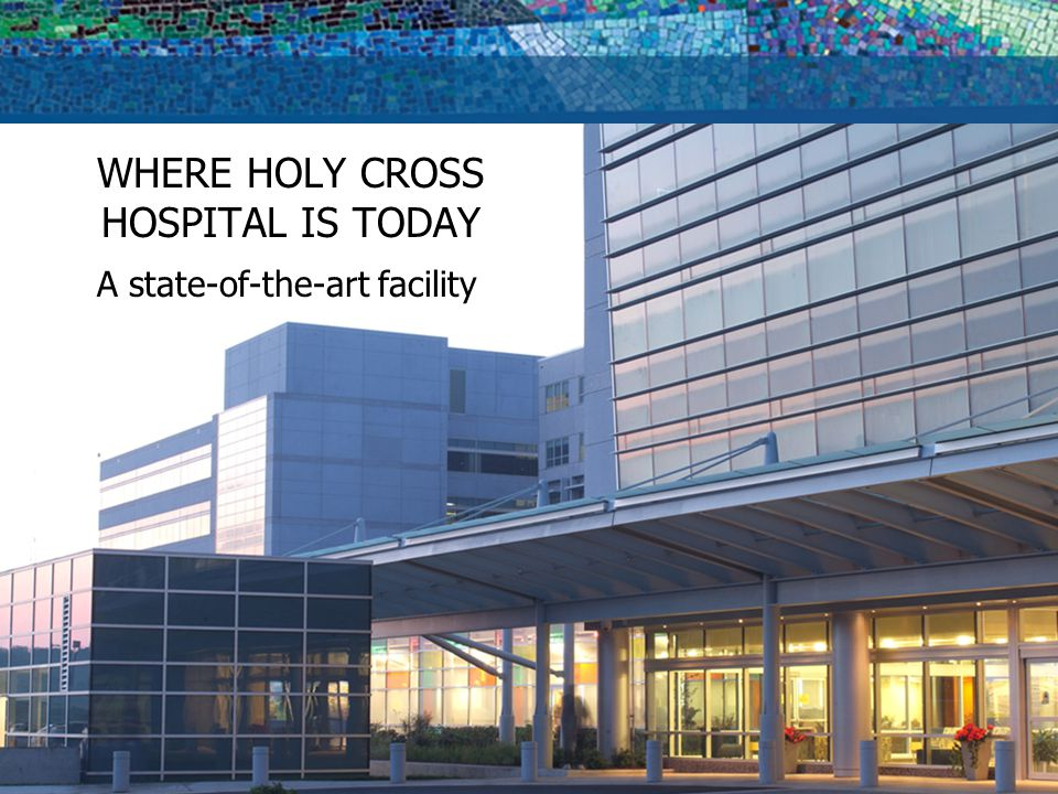 The place where it all began. HOLY CROSS HOSPITAL