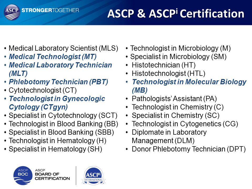Medical Laboratory Scientist (MLS) Medical Technologist (MT) Medical Laboratory Technician (MLT) Phlebotomy Technician (PBT) Cytotechnologist (CT) Tec