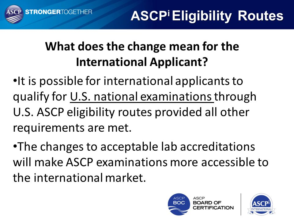 What does the change mean for the International Applicant? It is possible for international applicants to qualify for U.S. national examinations throu