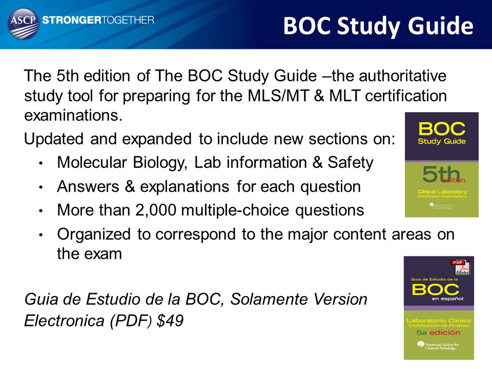 The 5th edition of The BOC Study Guide –the authoritative study tool for preparing for the MLS/MT & MLT certification examinations. Updated and expand